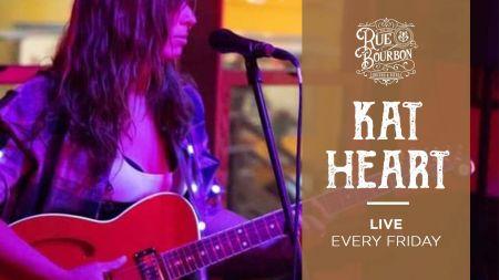 Rue Bourbon, Kat Heart LIVE Every Friday!